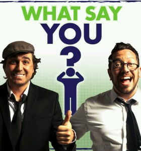 Image result for what say you podcast